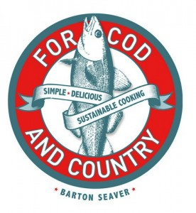 "Order Your Copy of Barton Seaver's, ""For Cod and Country"""