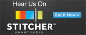 Hear Us On Stitcher Smart Radio!