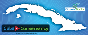 Cuba Conservancy - an Ocean Doctor Program