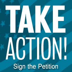 Take Action! Sign the Petition!