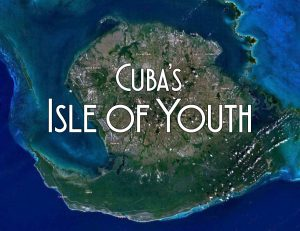 Cuba's Isle of Youth